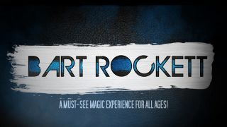 Bart Rockett - Spectacular Magic...