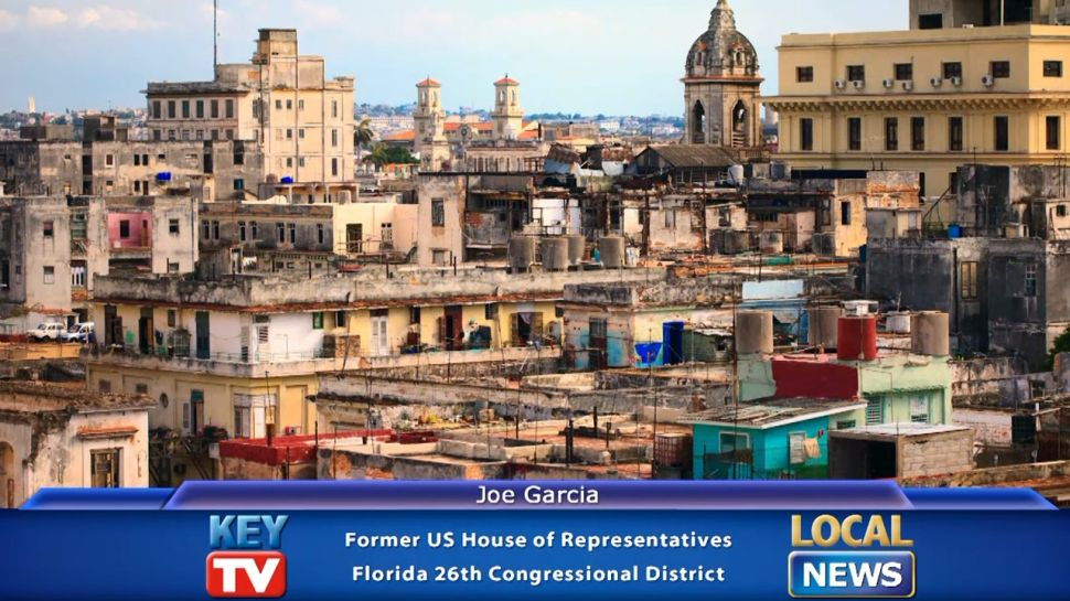 Joe Garcia on U.S. Cuba Relations - Local News