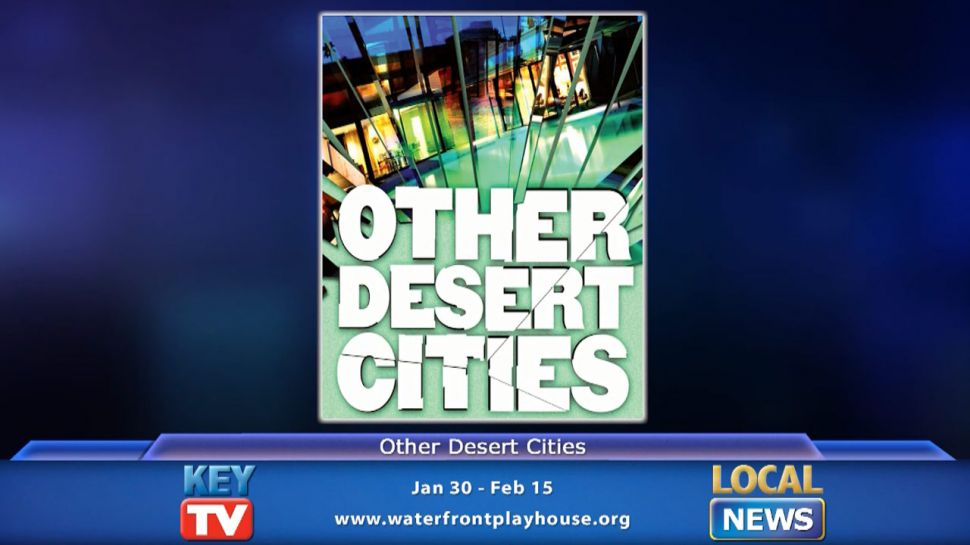 Other Desert Cities at Waterfront Playhouse - Local News