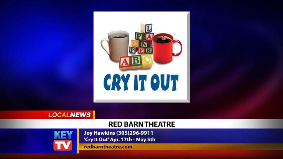Cry It Out at the Red Barn Theatre - Local News